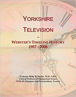Yorkshire Television: Webster's Timeline History, 1957 - 2006