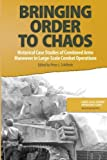 Bringing Order to Chaos: Historical Case Studies of Combined Arms Maneuver in Large-Scale Combat Operations (Volume 2)