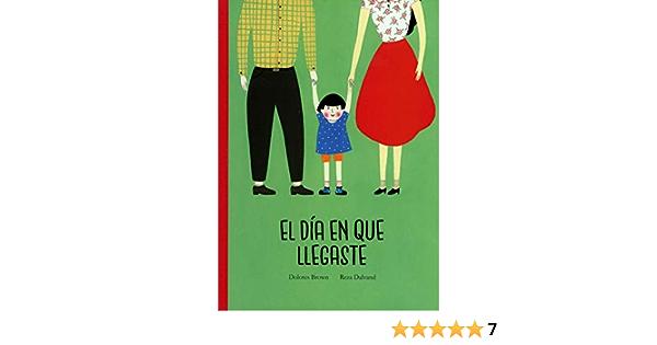 El día en que llegaste (Español Egalité): Amazon.es: Brown ...