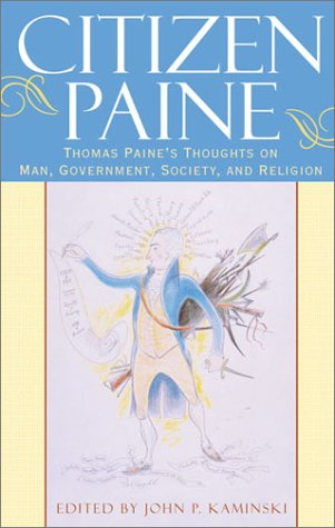 Read Online Citizen Paine: Thomas Paine's Thoughts on Man, Government, Society, and Religion pdf epub