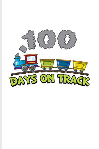 100 Days Of School Project Ideas (100 Days On Track: 100 Days Of School Poem Journal | Notebook | Workbook For Projects, Ideas, Elementary And Primary School Kids Parents, Teacher & Kindergarten Fans - 6x9 -)