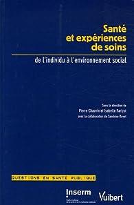 Santé et expériences de soins : De l'individu à l'environnement social par Pierre Chauvin