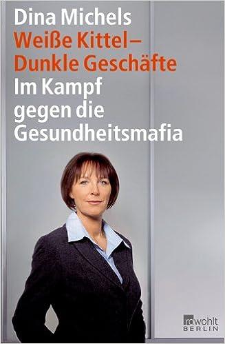 Weiße Kittel, dunkle Geschäfte: Im Kampf gegen die Gesundheitsmafia ...