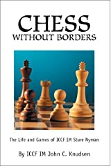 Chess Without Borders: The Life and Games of ICCF IM Sture Nyman Paperback