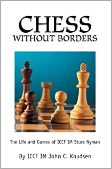 Book Chess Without Borders: The Life and Games of ICCF IM Sture Nyman
