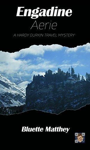 Engadine Aerie: A Hardy Durkin Travel Mystery
