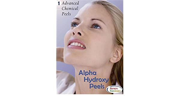 Advanced Chemical Peels, Vol  1, Alpha Hydroxy Peels