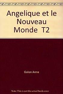 Angelique et le Nouveau Monde, Tome 2 par Golon