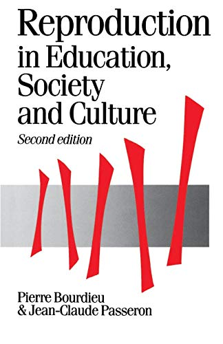 Reproduction in Education, Society and Culture, 2nd Edition (Theory, Culture & Society)