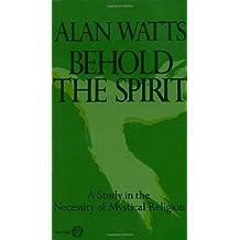 Behold the Spirit (Vintage) by Watts, Alan (1988) Paperback