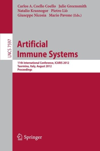 Artificial Immune Systems: 11th International Conference, ICARIS 2012, Taormina, Italy, August 28-31, 2012, Proceedings (Lecture Notes in Computer Science)