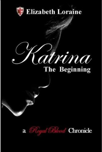Big Savings in Today's Kindle Daily Deals For Wednesday, Jan. 23 – 4 Bestselling Titles, Each $1.99 or Less! plus Elizabeth Loraine Katrina, The Beginning (Book 1) (Royal Blood Chronicles)