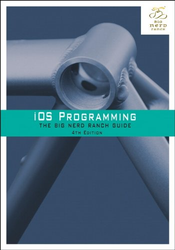 iOS Programming: The Big Nerd Ranch Guide (4th Edition) (Big Nerd Ranch Guides) by Brand: Big Nerd Ranch Guides