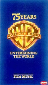 Warner Brothers 75 Years Entertaining The World: Film Music by Various