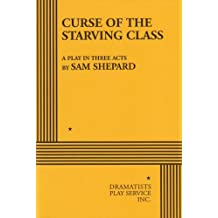 Curse of the Starving Class. (Acting Edition for Theater Productions)