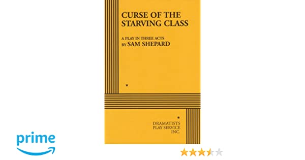 Curse of the starving class sam shepard sam shepard curse of the starving class sam shepard sam shepard 9780822202615 amazon books fandeluxe Image collections