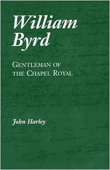 Book William Byrd: Gentleman of the Chapel Royal: Gentleman of the Royal Chapel