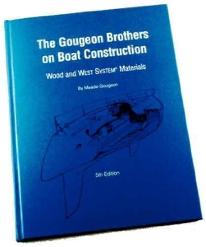 (002 Gougeon Brothers On Boat Construction - Book)