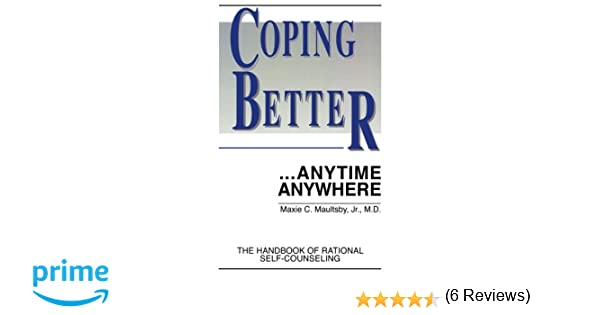 Coping Better ...Anytime Anywhere: The Handbook of Rational Self ...