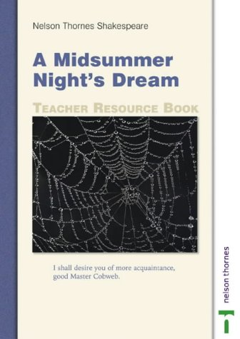 Midsummer Night's Dream Teacher Resource Book (Nelson Thornes Shakespeare)