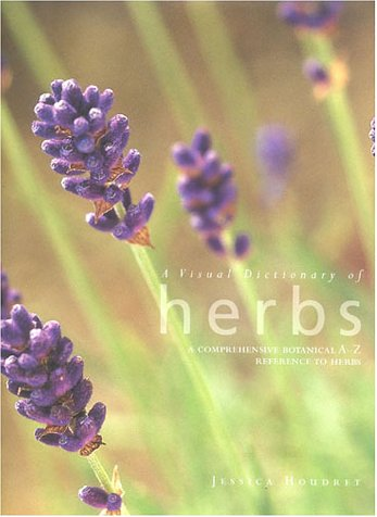 A Visual Dictionary of Herbs: A Comprehensive Botanical A-Z Reference to Herbs