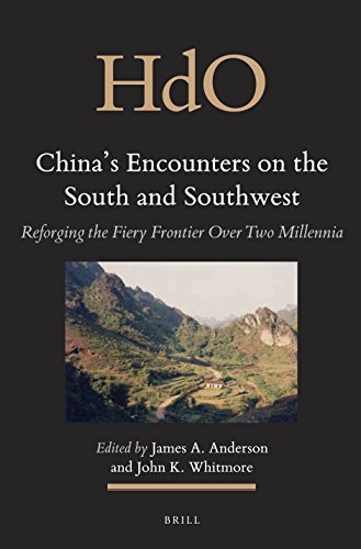 Southeast Asia Handbook - China's Encounters on the South and Southwest: Reforging the Fiery Frontier Over Two Millennia (Handbook of Oriental Studies. Section 3 Southeast Asia)