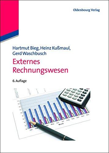 Externes Rechnungswesen (Lehr- und Handbücher der Betriebswirtschaftslehre) Gebundenes Buch – 23. Mai 2012 Hartmut Bieg Heinz Kußmaul Gerd Waschbusch 3486713965