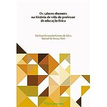 Saberes Docentes Na Historia De Vida Do Professor De Educacao Fisica, (Em Portuguese do Brasil)