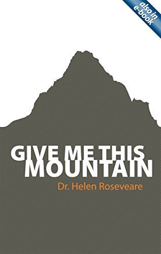 Give Me This Mountain by Dr Helen Roseveare (2010) Paperback (Dr Helen Roseveare)
