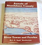 The Annals of Stanislaus County, Jack Brotherton, 0934136297