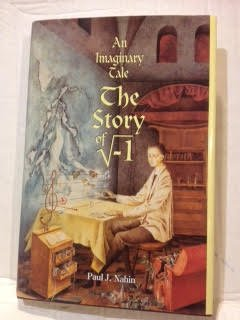 An Imaginary Tale: The Story of [the square root of minus one] by Paul J. Nahin (1998-12-23)