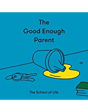 The Good Enough Parent: How to Raise Contented, Interesting, and Resilient Children