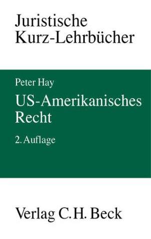 U.S.-Amerikanisches Recht: Ein Studienbuch, Rechtsstand: Ende 2001