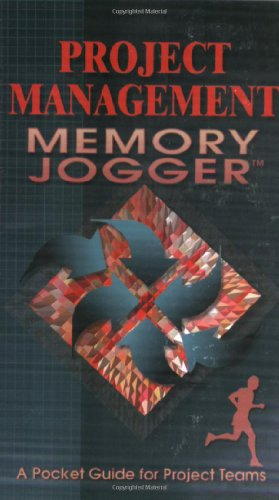 The Project Management Memory Jogger: A Pocket Guide for...