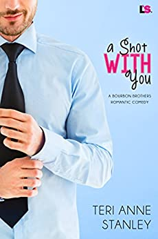 A Shot With You (Bourbon Brothers) by [Stanley, Teri Anne]
