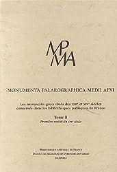 Monumental Palaeographica Medii Aevi : Tome 2, Les manuscrits grecs datés des XIIIe et XIVe siècles conservés dans les bibliothèques publiques de France: