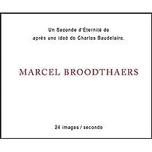 Marcel Broodthaers: Une Seconde d'Éternité: Flipbook