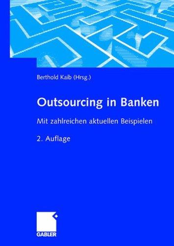 Outsourcing in Banken: Mit zahlreichen aktuellen Beispielen