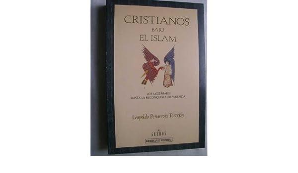 Cristianos bajo el islam. los mozarabes hasta la reconquista de ...