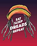Eat Sleep Dreads Repeat: - Lined Notebook, Diary, Log & Journal - Gift for Dreadlocks Hairstyles Lover (8'x10' 120 Pages)