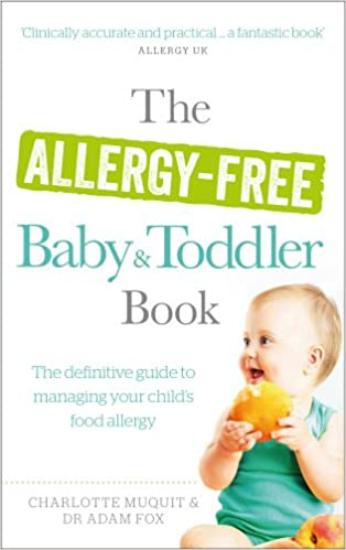 the allergy free baby and toddler book the definitive guide to managing your childs food allergy amazoncouk charlotte muquit dr adam fox