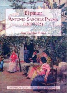 Descargar Libro El Pintor Antonio Sánchez Palma Juan Palomo Reina