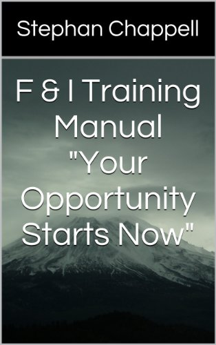"""F & I Training Manual """"Your Opportunity Starts Now"""""""