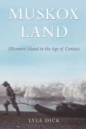 Muskox Land: Ellesmere Island in the Age of Contact (Parks and - Indian Stores Calgary