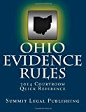 Ohio Evidence Rules Courtroom Quick Reference, Summit Legal Summit Legal Publishing, 1494415550