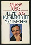 The Only Other Investment Guide You'll Ever Need, Andrew Tobias, 0671641662