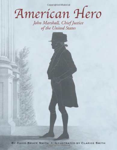 American Hero: John Marshall, Chief Justice of the United States