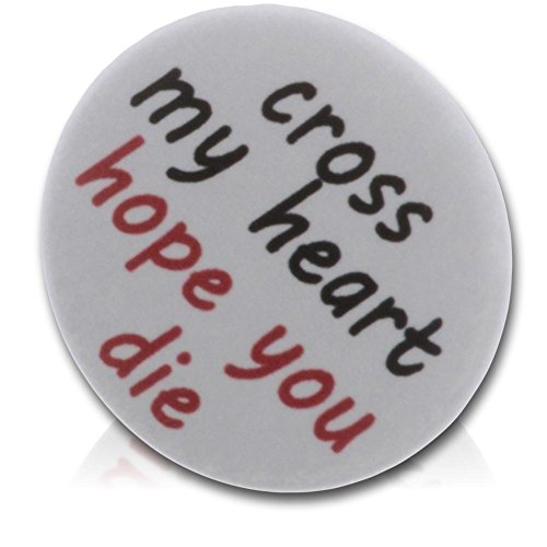 """- Custom & Novelty {2.25"""" Inch} 1 Single Piece, Large-Size Button Pin-Back Badges for Unique Clothing Accents, Made of Rust-Proof Metal w/cross my heart hope you die Evil Goth {Black, Red, White}"""