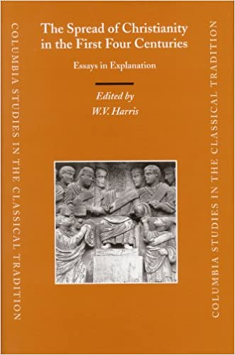 Image result for W.V. Harris, ed.,  The Spread of Christianity in the First Four Centuries: Essays in Explanation (