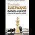 El Método Zugzwang: El sistema para mejorar rápidamente los resultados del jugador de ajedrez. (Spanish Edition)
